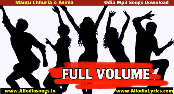 Full Volume New Odia Mp3 Song by Mantu Chhuria & Asima Panda