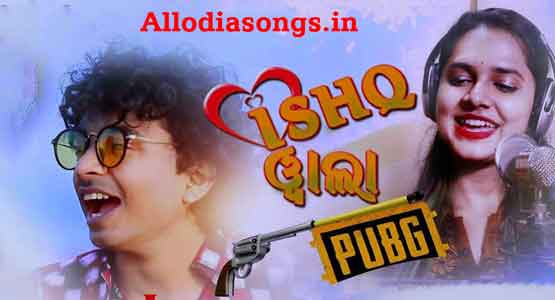 Ishq Wala PUBG Odia New Song Mantu Chhuria And Asima Panda Mp3 Download